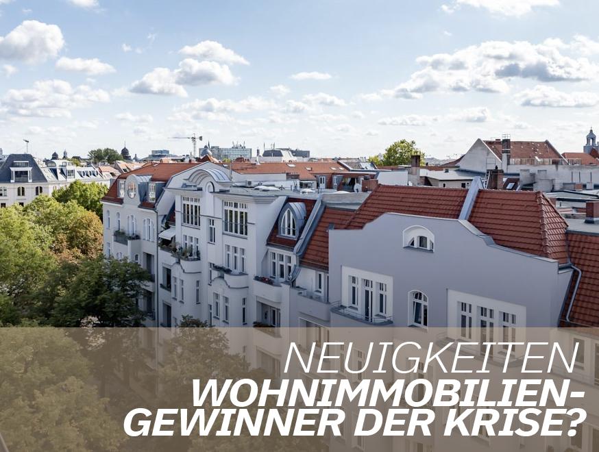 Wohnimmobilien - Gewinner der Krise?