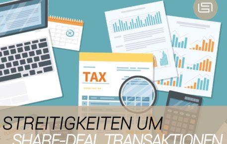 Streitigkeiten um Share-Deal Transaktionen